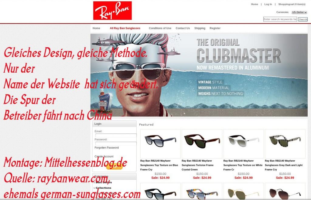 Die Betreiberseite hat den Namen gewechselt, die Inhalte bleiben gleich: Ray-Ban-Scamming made in China. Montae: Mittelhessenblog