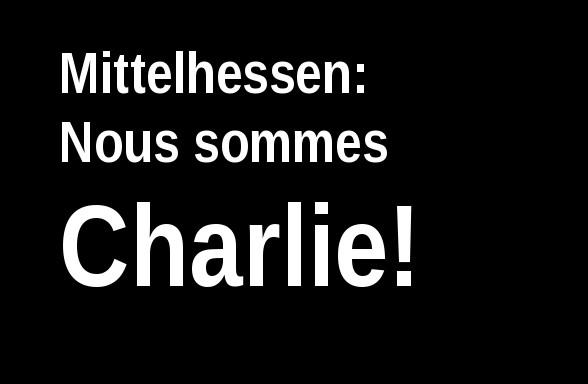 Der Anschlag islamischer Fanatiker auf das französische Satiremagazin ist ein Anschlag auf das stärkste Fundament der Demokratie: Presse- und Meinungsfreiheit. Er geht alle an. Auch Mittelhessen. Grafik: Mittelhessenblog