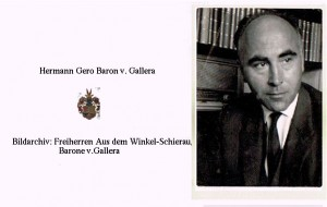 Hermann Gero Baron v. Gallera: Als junger Mann war er nach dem Krieg in Berlin maßgeblich an der Zerschlagung der NSDAP-Nachfolgepartei Sozialistische Reichspartei beteiligt.