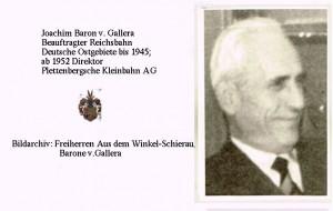 Anders als sein Bruder Dr. Karl Siegmar Baron v. Galera hatte Joachim v. Gallera als Eisenbahner und linientreues NSDAP-Mitglied Karriere bis in höchste Funktionen des NS-Apparats gemacht. Als Reichsbeauftragter fielen auch die Züge nach Auschwitz unter sein Kommando. Seine neue Karriere begann 1952 in Plettenberg. Er wurde nie zur Rechenschaft gezogen.
